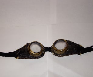 MY FIRST STEAMPUNK GOGGLES!