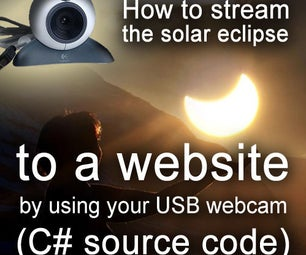 How to stream the solar eclipse to a website with a USB webcam (C# source code) - 20th March, 2015
