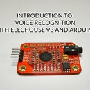 Introduction to Voice Recognition With Elechouse V3 and Arduino.