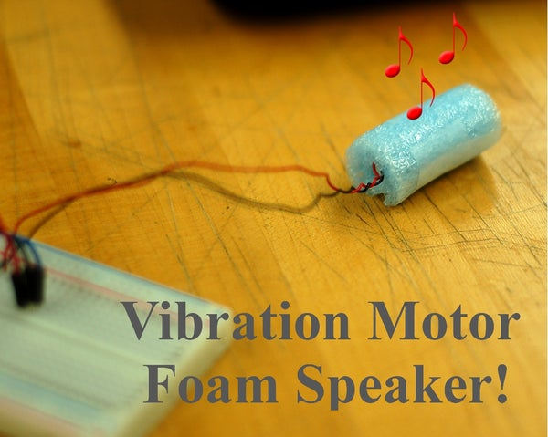 Vibration Foam Speaker!