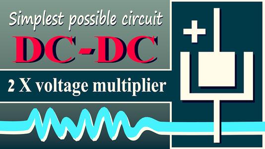 DC-DC Voltage Doubler (simplest Possible Circuit)