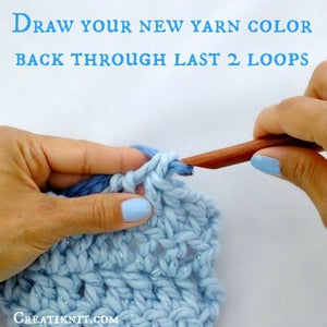 Draw Your New Yarn Color Back Through the Last Two Loops on Your Hook!
