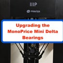 Upgrading the MonoPrice Mini Delta Bearings