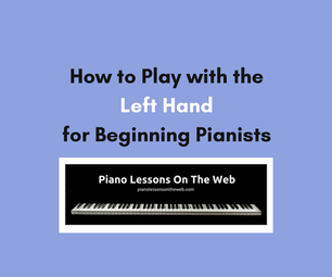How to Play With the Left Hand for Beginning Pianists