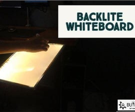 How to Build Backlite Whiteboard