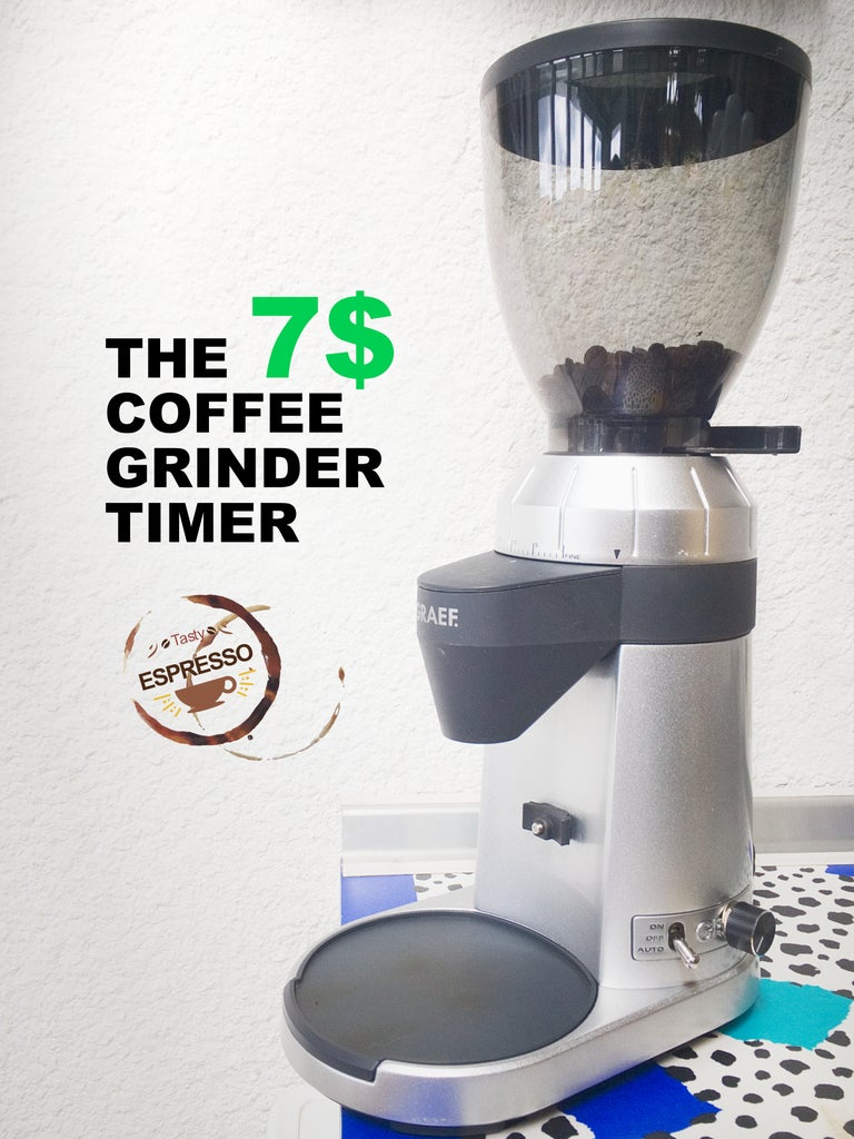 The 7$ Coffee Grinder Timer