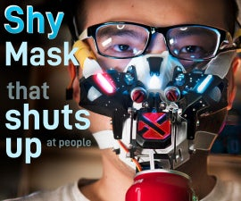 Shy Mask That Shuts Up When It Sees People
