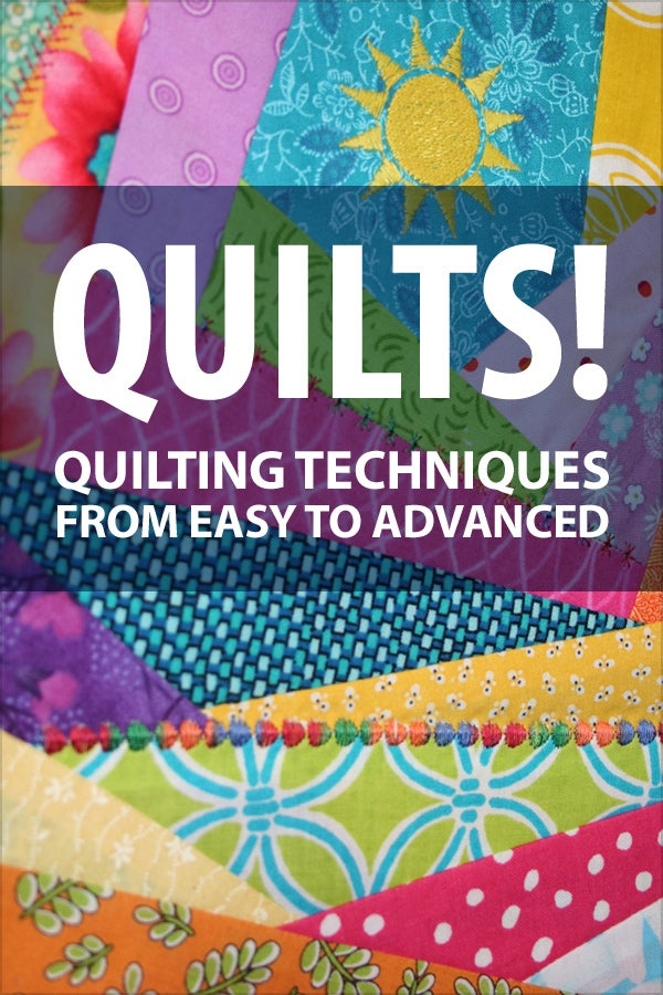Quilts!  Quilting Techniques From Beginning to Advanced