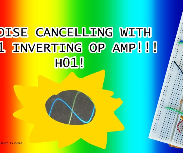 Noise Cancelling W/ 741 Inverting OP-AMP