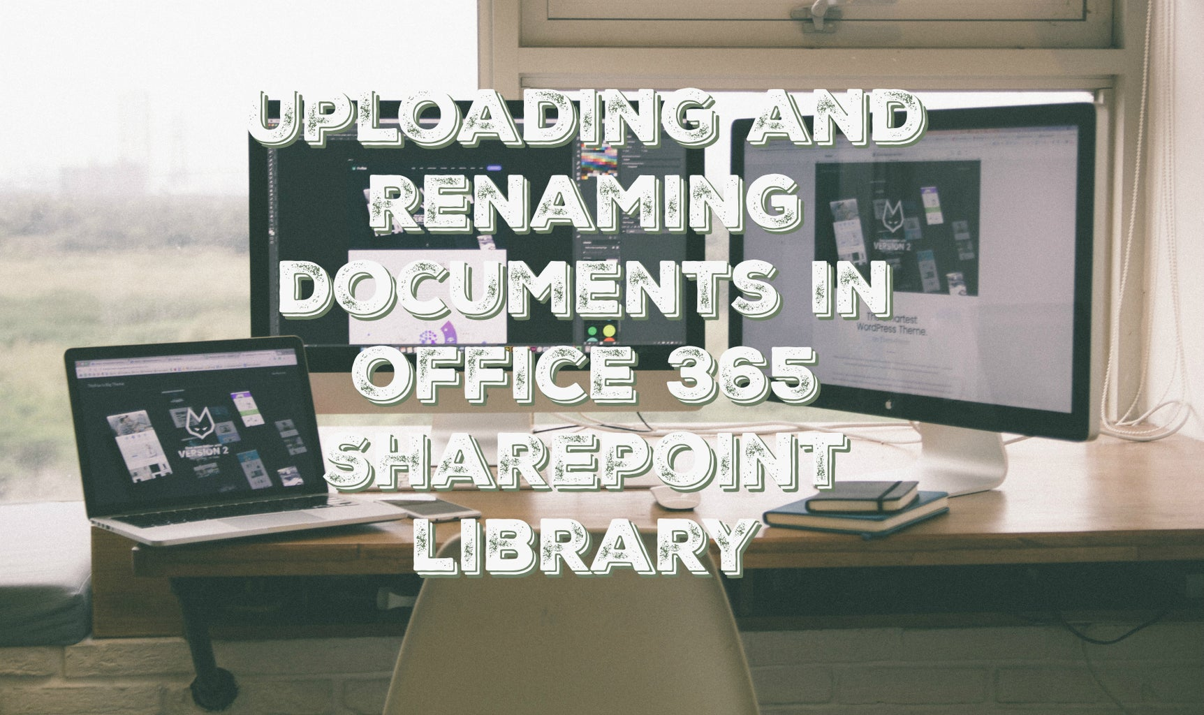 How to Upload and Rename Documents in an Office 365 SharePoint Library