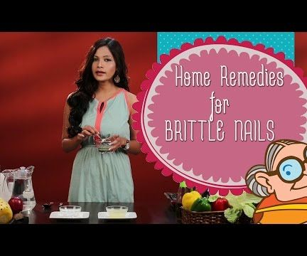 Home Remedies For Brittle Nails - How To Strengthen Weak and Brittle Nails And Avoid Nail Breaking