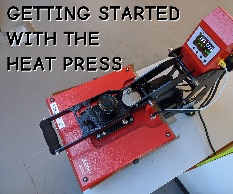 Getting Started With the Heat Press