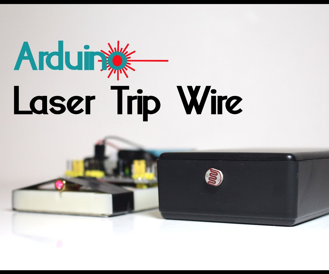 Arduino - Laser Tripwire Alarm System
