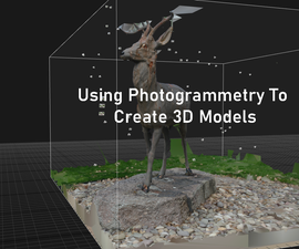 Using Photogrammetry to Create Models