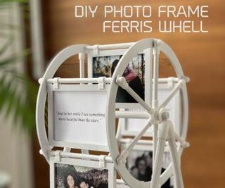 DIY PHOTO FRAME FERRIS WHEEL