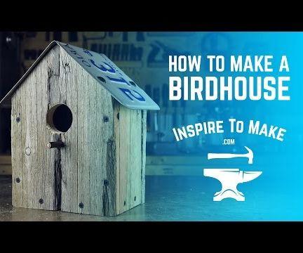 How to make a Birdouse