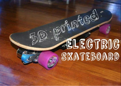 DIY 3D Printed Electric Skateboard With 1500W of Power!