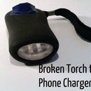 Broken Torch To Emergency Phone Charger