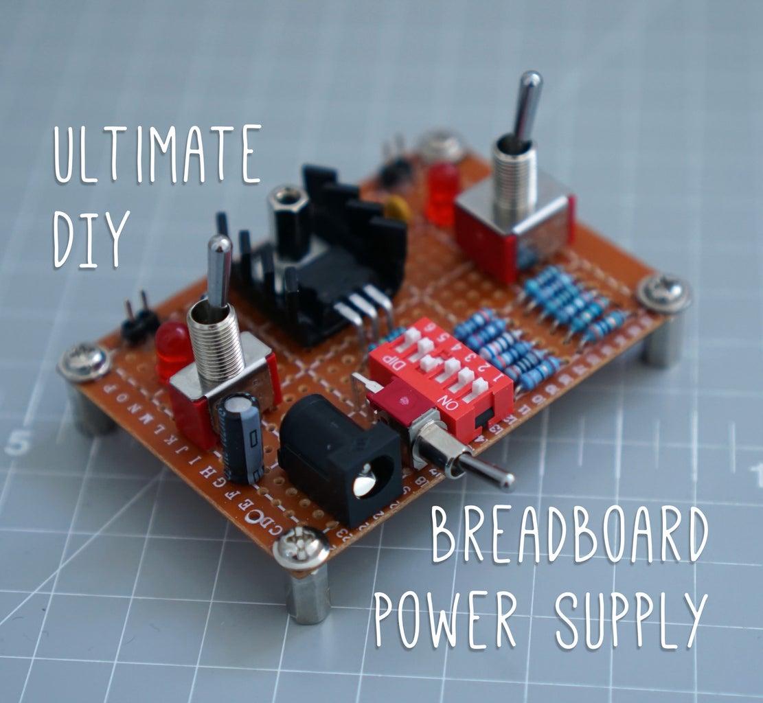 Ultimate DIY Breadboard Power Supply