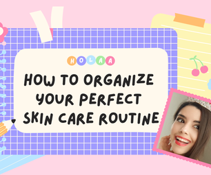 How to Organize Your Skin Care Routine