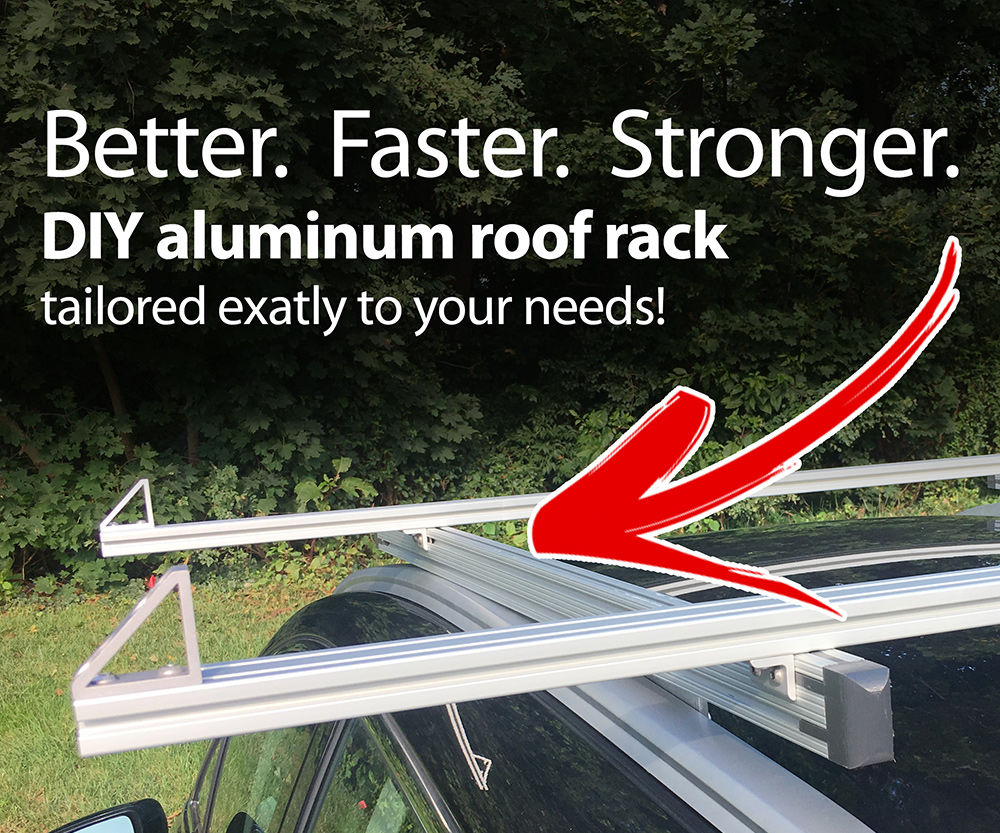 Better. Faster. Stronger. Build Your Own Automotive ROOF RACK!