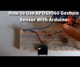 How to Use APDS9960 Gesture Sensor With Arduino