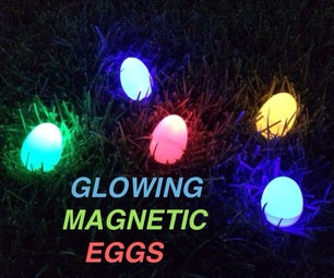 Glowing Magnetic Eggs