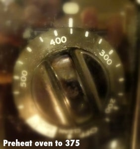 Preheat Your Oven to 375 Degrees