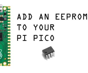 How to Add an EEPROM to Raspberry Pi Pico