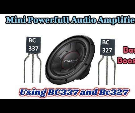 Mini Powerful Audio Amplifier Using BC337 and BC327