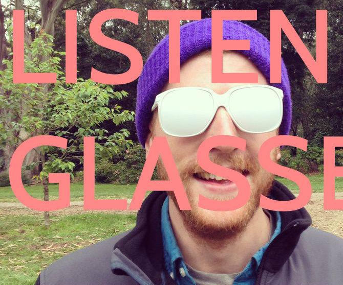 Listening Glasses