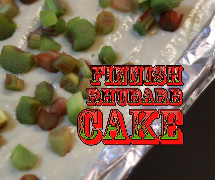Finnish Rhubarb Cake