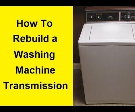 How To Rebuild a Washing Machine Transmission