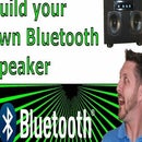 Build Your Own Bluetooth Speaker
