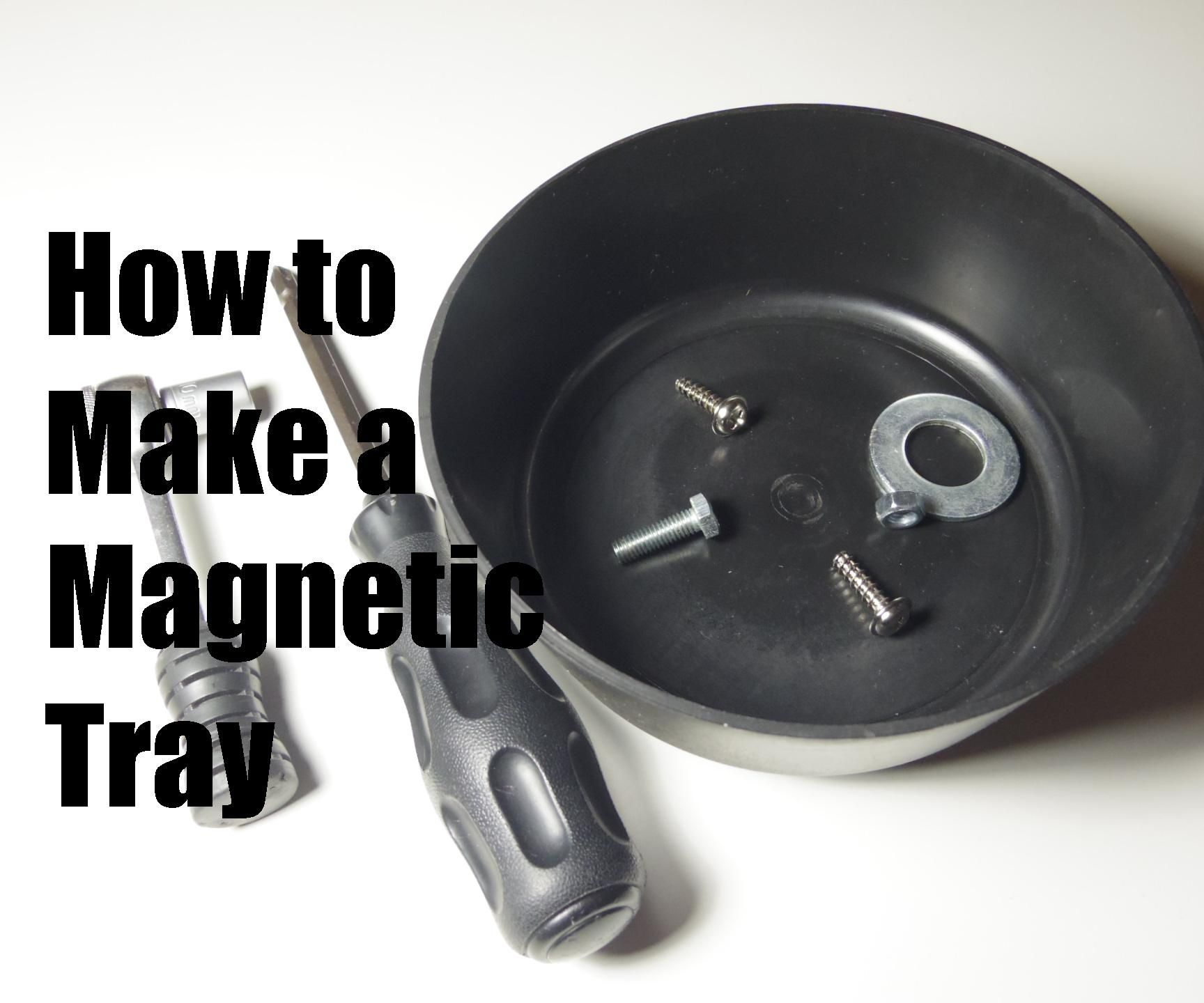 How to Make a Magnetic Tray