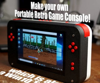 Make Your Own Portable Retro Game Console!......which Is Also a Win10 Tablet!