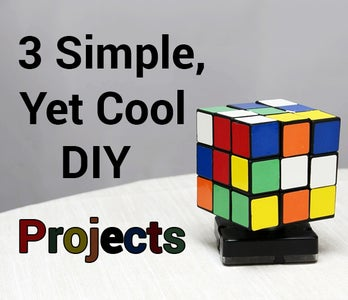 3 Simple, Yet Cool DIY Projects (P1)