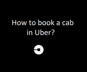 How to Book a Cab in Uber?