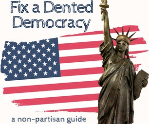 Fix a Dented Democracy