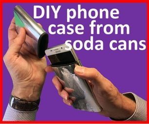 DIY Phone Case From Soda Cans