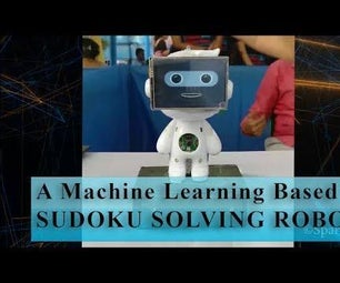 How to Make : a Machine Learning and Computer Vision Based Sudoku Solving Robot