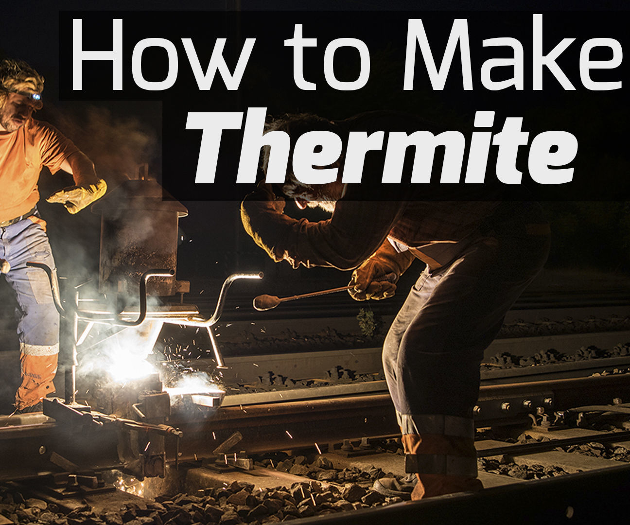 What Thermite Is and How to Make It