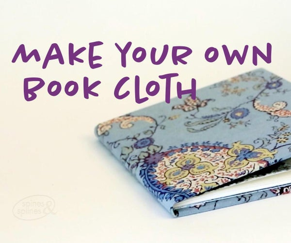 How to Make Your Own Book Cloth