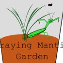 Praying Mantis Garden