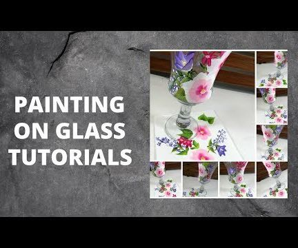 PAINTING ON GLASS TUTORIALS