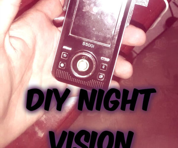 DIY Night Vision Old Mobile