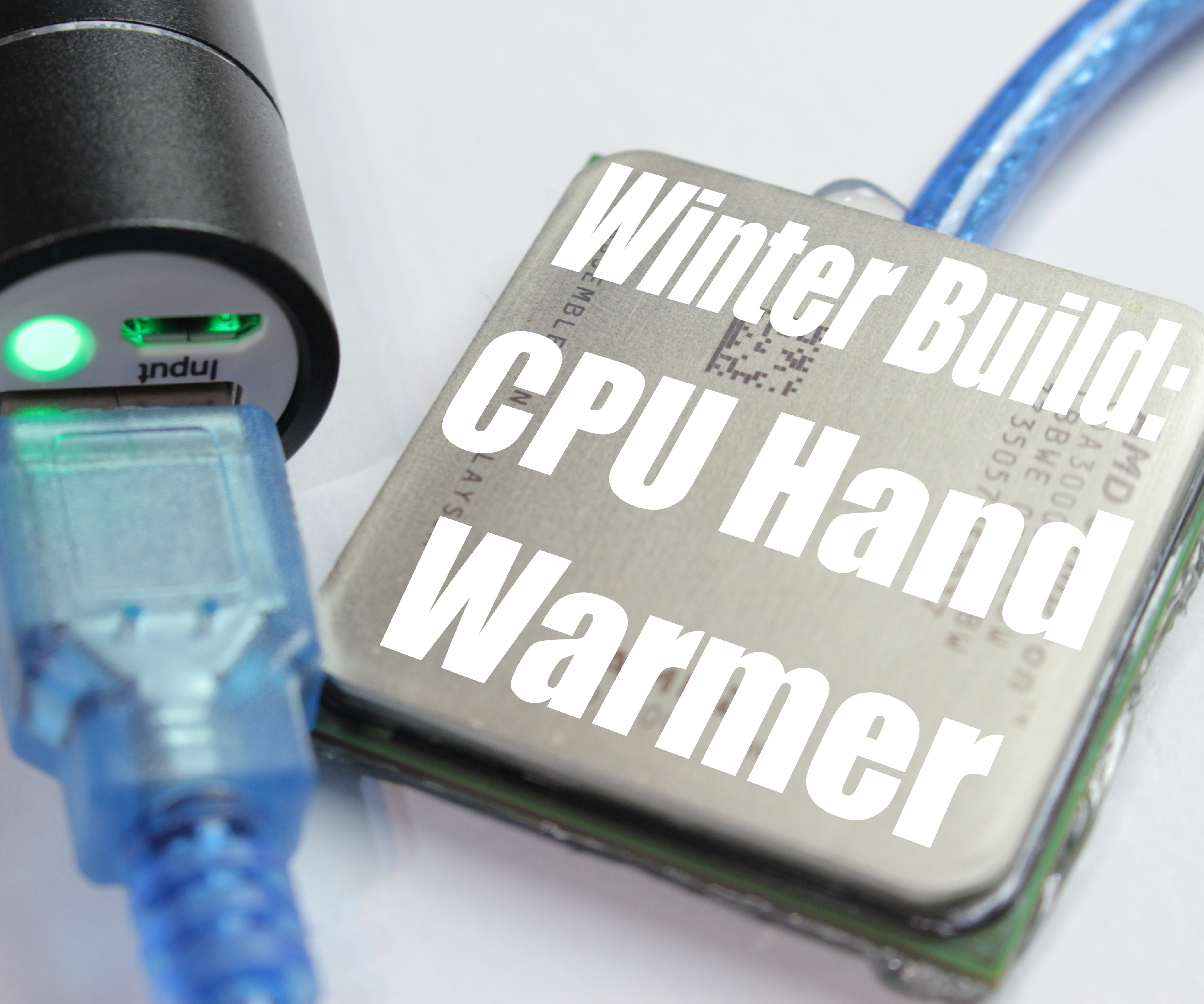 Stay warm this winter: CPU Hand Warmer