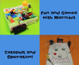 Fun and Games With Micro:bit: Catapult and Operation!