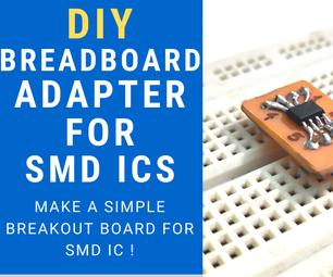 Make SMD ICs Breadboard Friendly !