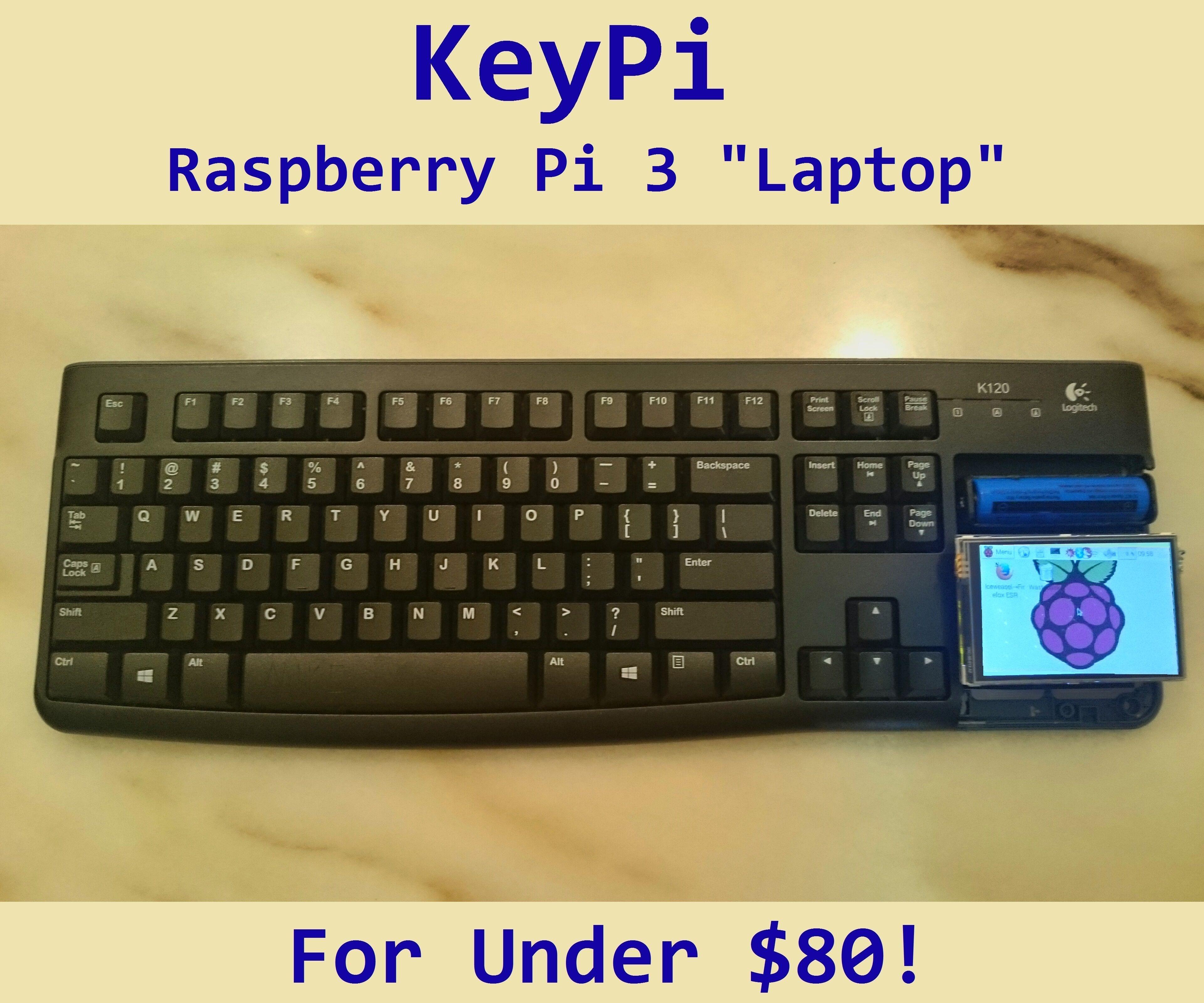 """KeyPi - A cheap portable Raspberry Pi 3 """"Laptop"""" under $80"""